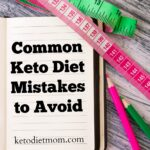 Are you new to the ketogenic lifestyle? Make sure you avoid these keto diet tips so you get off to a great start!